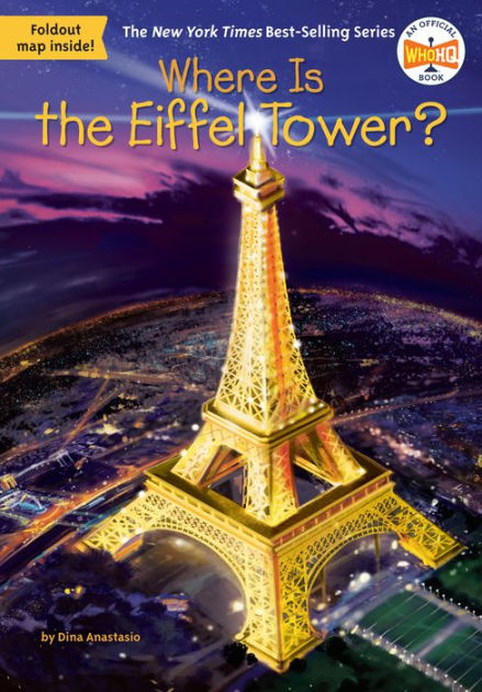 Book Cover for Where Is the Eiffel Tower? by Dina Anastasio, from the Who HQ Series.