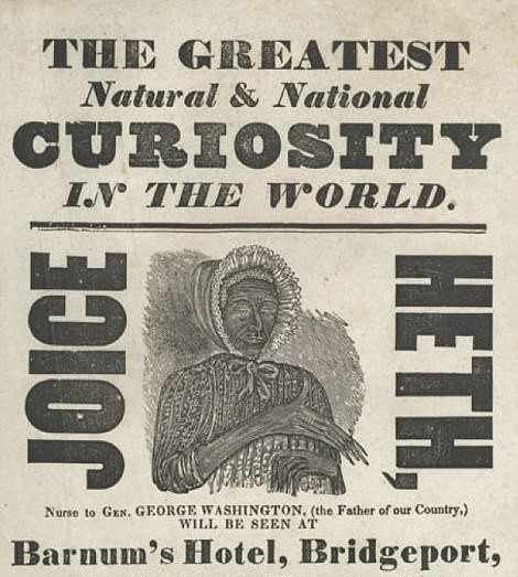 Newspaper advertisement for Barnum's first live exhibit, showcasing a 161-year old woman named Joice Heth