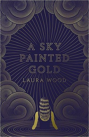 Book Cover for A Sky Painted Gold by Laura Wood, coloured in purple and gold, showing the back view of a longhaired woman wading in the middle of a ring of water, looking up into the sky.