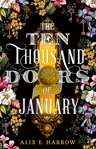 Book cover for The Ten Thousand Doors of January, showing a detailed brass door handle on a black door covered in a border of colourful flowers of all hues and size.
