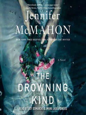 Book Cover for The Drowning Kind by Jennifer McMahon, showing what appears to be the bottom half of a woman holding pink roses, whilst floating under water.