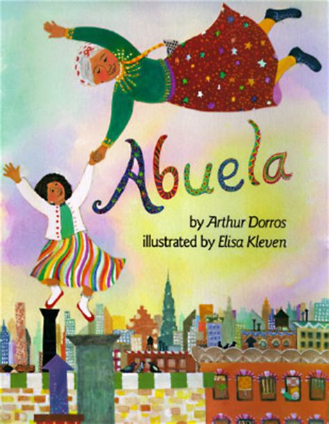 Book Cover for the book Abuela by Arthur Dorros showing an Abuela and grandchild flying above the colourful city below