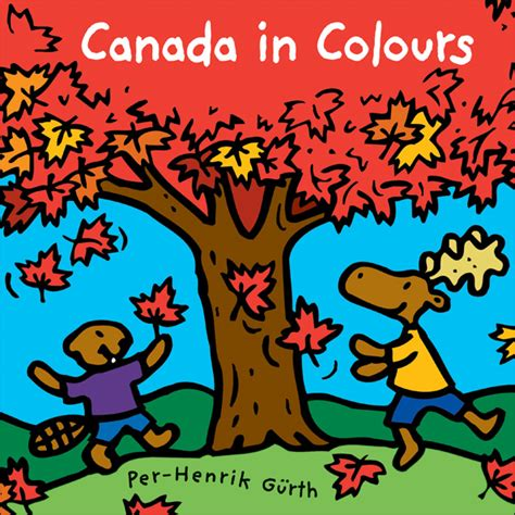 Canada in Colours book cover showing Canadian Character animals (a moose and a beaver) playing in the falling autumn coloured leaves