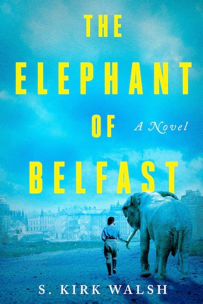 A blue book cover for The Elephant of Belfast by S. Kirk Walsh showing a woman walking an elephant towards the city