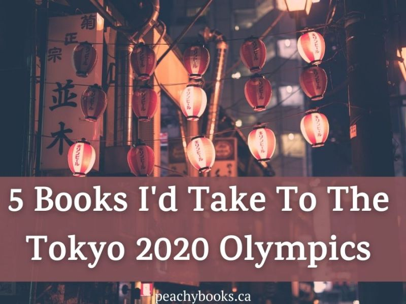 Graphic for the Peachy Books Post: 5 Books I'd Take To The Tokyo 2020 Olympics showing a Japanese night market in the background with lanterns and signs with Japanese writing