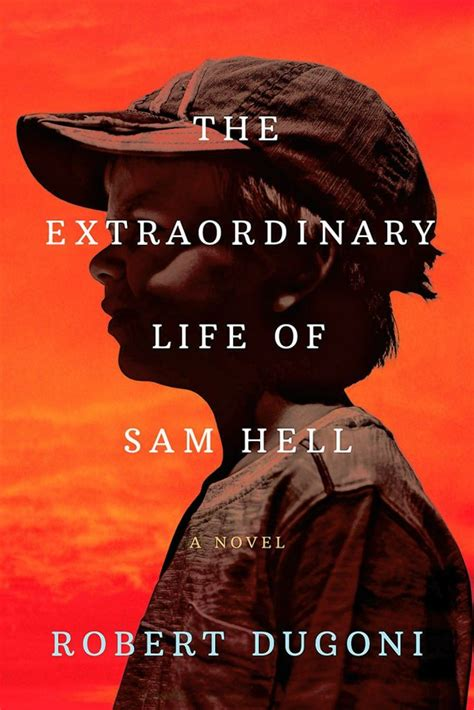 Red book cover for The Extraordinary Life of Sam Hell by Robert Dugoni with a small boy in a baseball cap and a tshirt staring off at something unknown to us