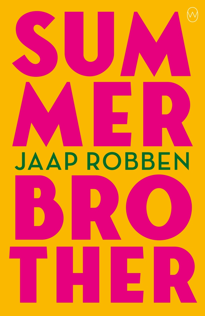 Bright orange book cover with the title in bright pink and the author's name in green: Summer Brother by Jaap Robben