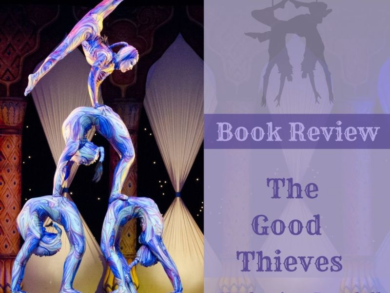 Graphic showing acrobats performing: Book Review The Good Thieves by Katherine Rundell
