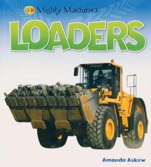 Image of the QED Mighty Machines book Loaders by Amanda Askew