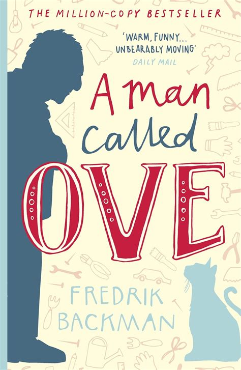Book cover for the UK edition of A Man Called Ove by Fredrik Backman with a blue silhouette of a cross-armed Ove peering down at a lighter blue silhouette of the cat staring up at him with a curled tail.
