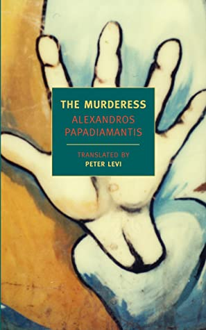 Book Cover for The Murderess by Alexandros Papadiamantis showing a close up of an animated hand splayed