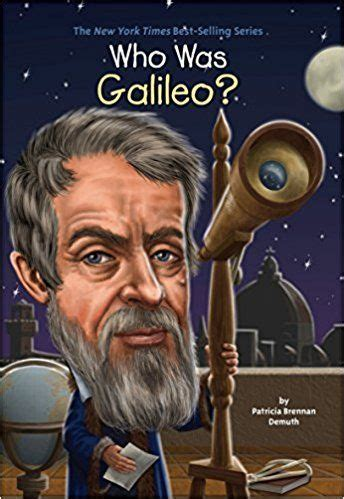 Book cover for Who Was Galileo? by Patricia Brennan Demuth showing a bobble-headed Galileo holding on to a telescope on top of a roof, with a globe sitting beside him.