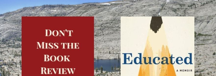 Graphic for the Peachy Books review of Educated by Tara Westover, showing a Idaho mountain in the background and a cover of the book beside a blurb that says: Don't miss the book review for this inspiring memoir, Today on Peachy Books