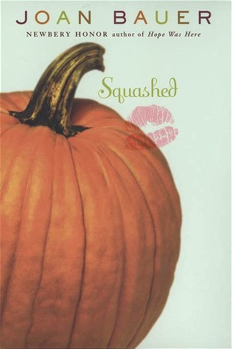 Book Cover for Squashed by Joan Bauer showing a pumpkin and the remains of a red lipstick kiss on the pumpkin